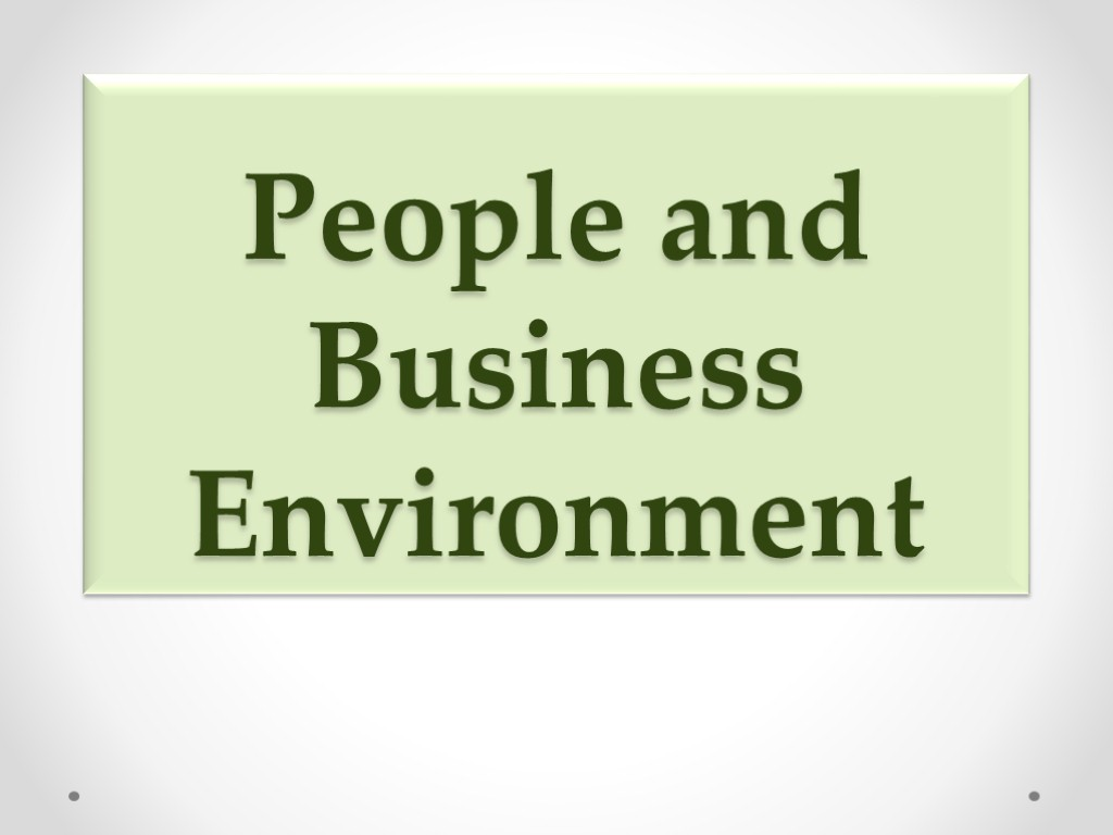 People and Business Environment