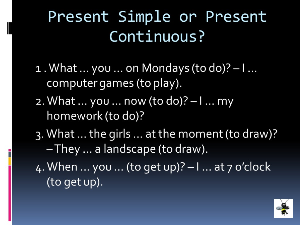Present Simple or Present Continuous 1