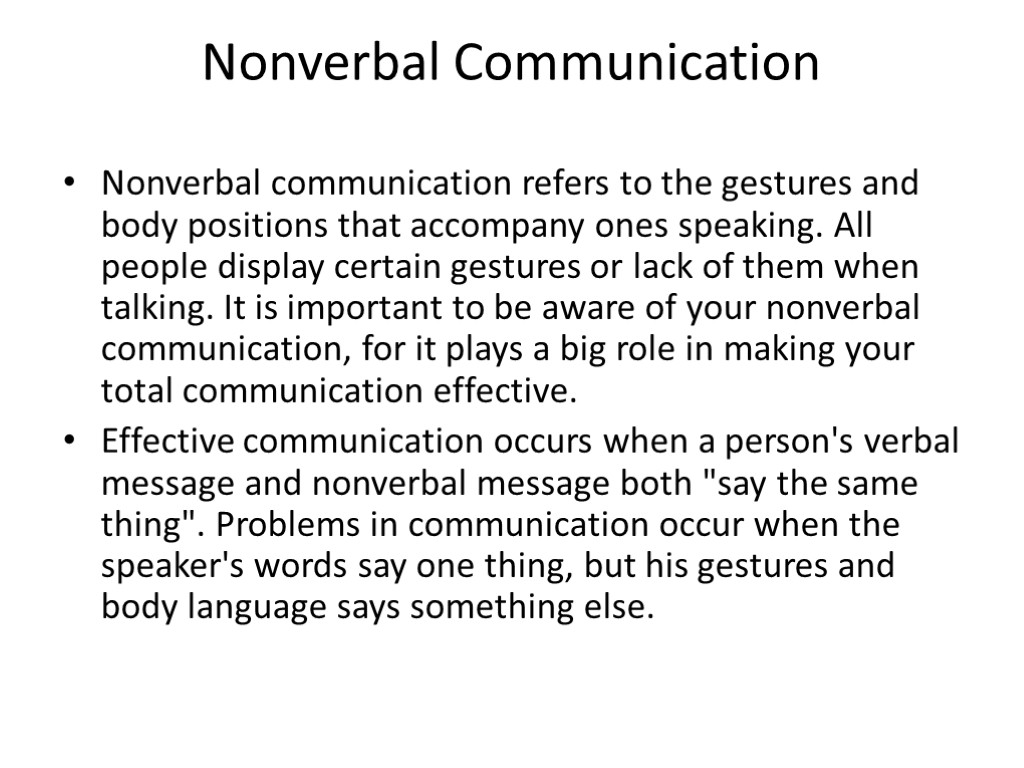 Nonverbal Communication Nonverbal communication refers to the gestures and body positions that accompany ones