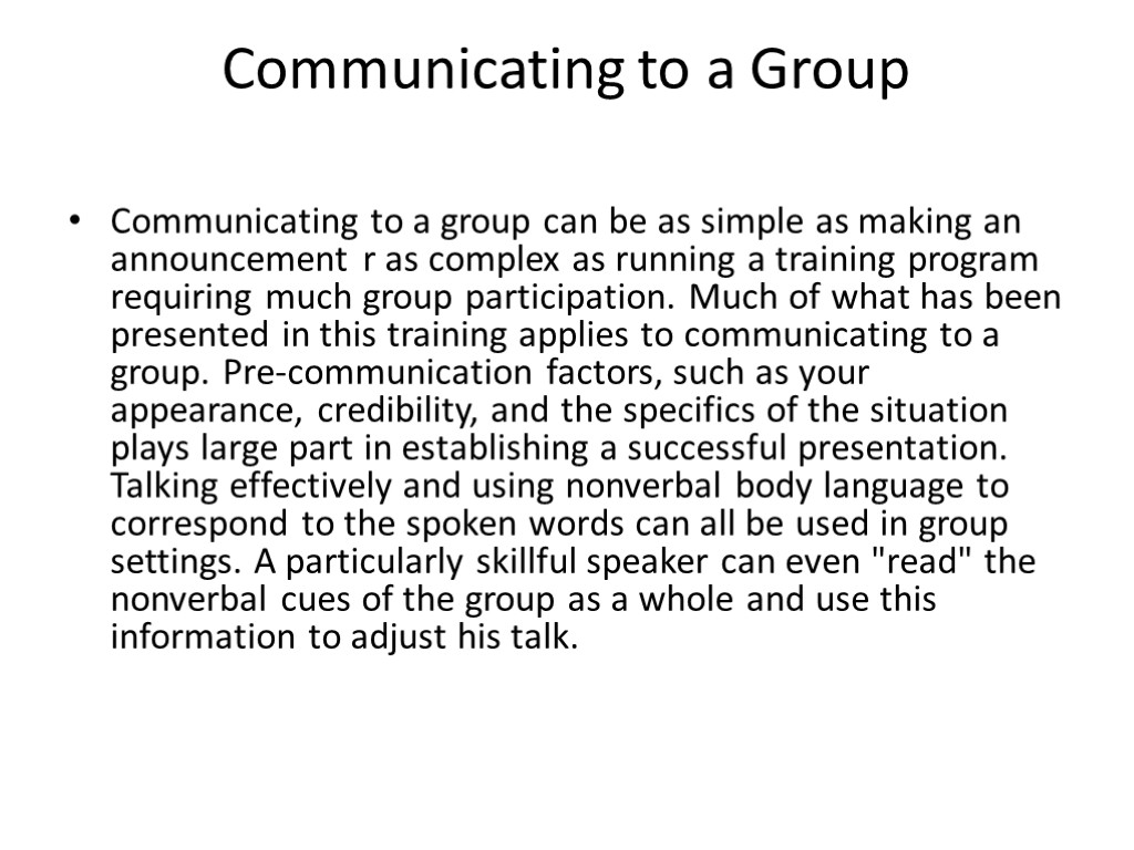 Communicating to a Group Communicating to a group can be as simple as making