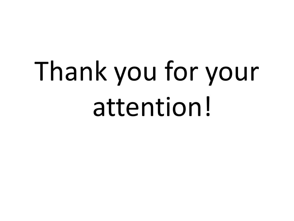 >Thank you for your attention!