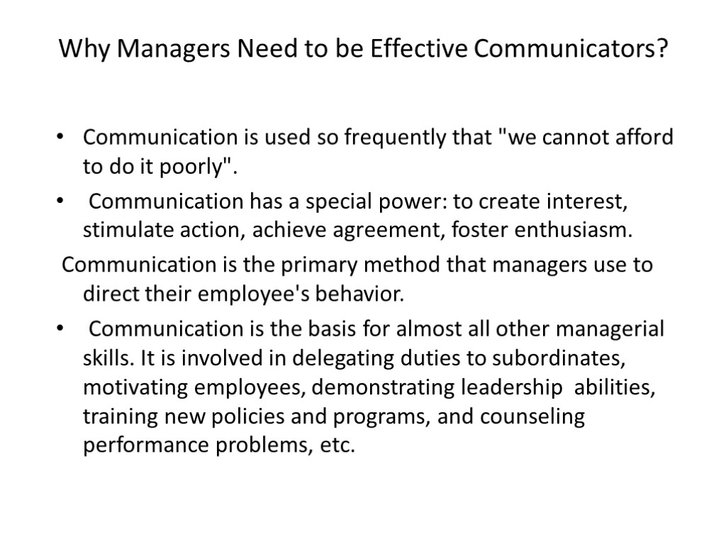>Why Managers Need to be Effective Communicators? Communication is used so frequently that