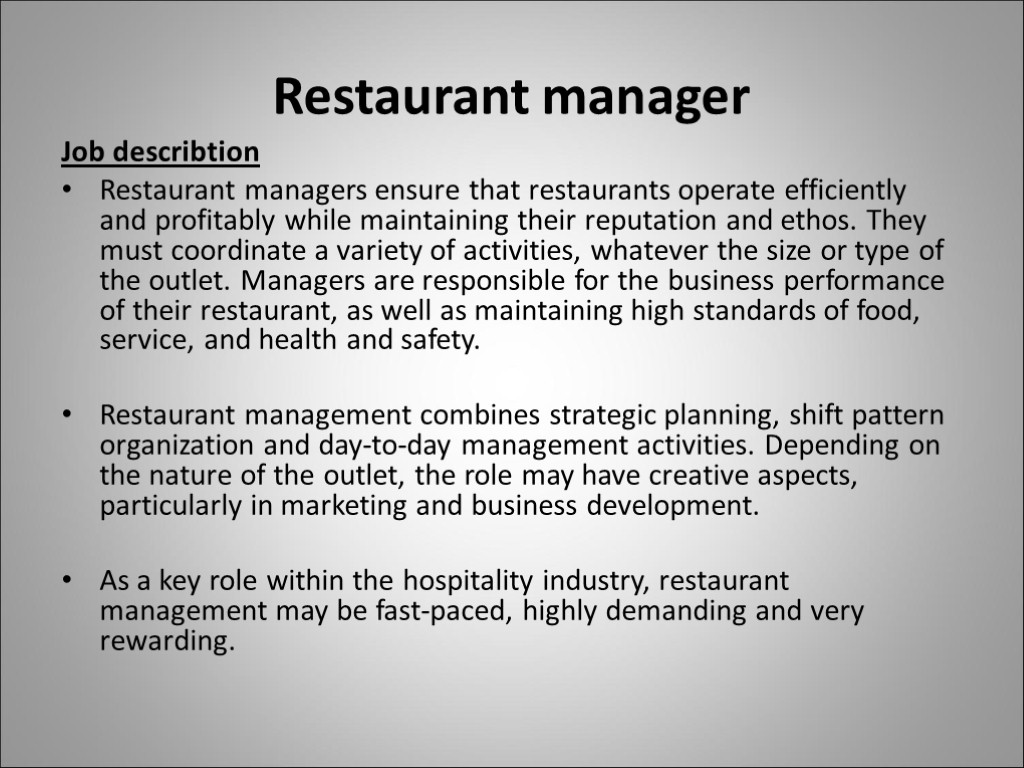 Restaurant manager Job describtion Restaurant managers ensure that restaurants operate efficiently and profitably while
