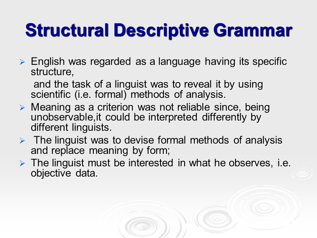 descriptive grammar of english A fully explicit grammar that exhaustively describes the grammatical constructions of a language is called a descriptive grammar this kind of linguistic description contrasts with linguistic prescription, an attempt to discourage or suppress some grammatical constructions, while promoting others.