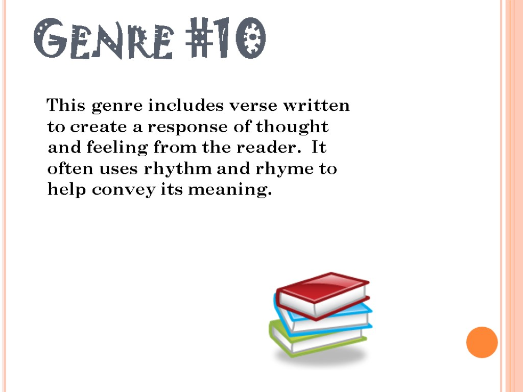 Genre #10 This genre includes verse written to create a response of thought and