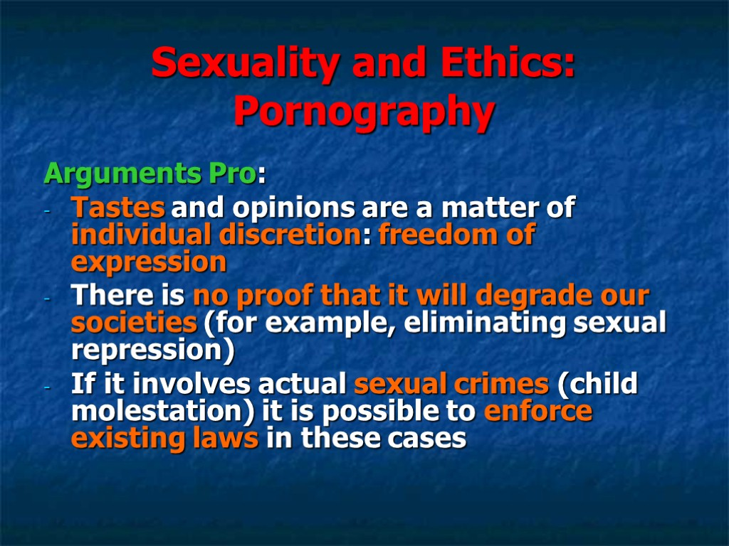 final ethics and pornography In bondage to pornography then in a world pervaded by pornography, society's sexual ethics are likely to be as plastic as our neural pathways.