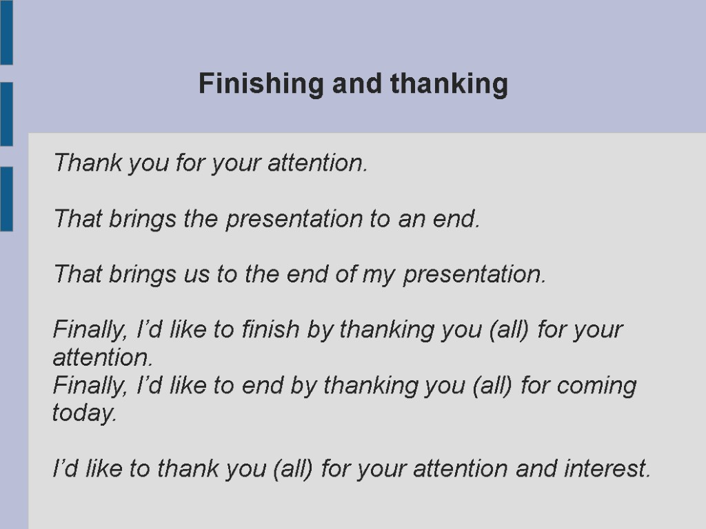 Making a presentation: language and phrases  Welcoming Good