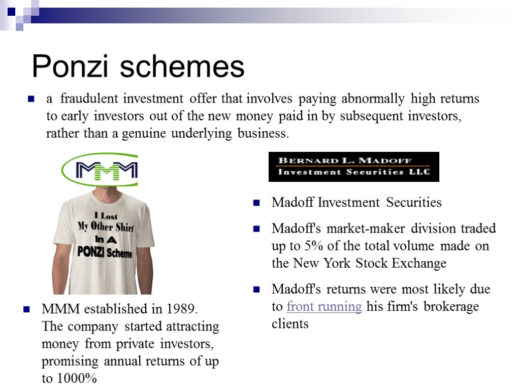 Ponzi schemes a fraudulent investment offer that involves paying abnormally high returns to early
