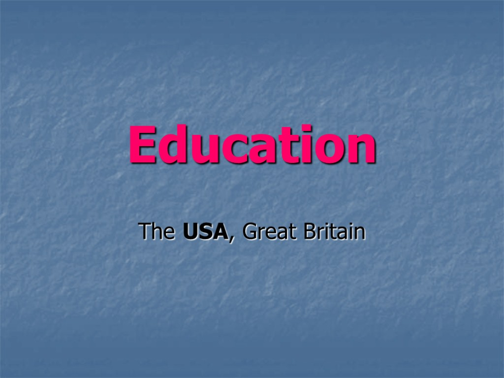 Education The USA, Great Britain