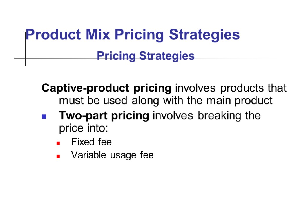product pricing strategies Start studying ch 9 small business marketing: product and pricing strategies learn vocabulary, terms, and more with flashcards, games, and other study tools.