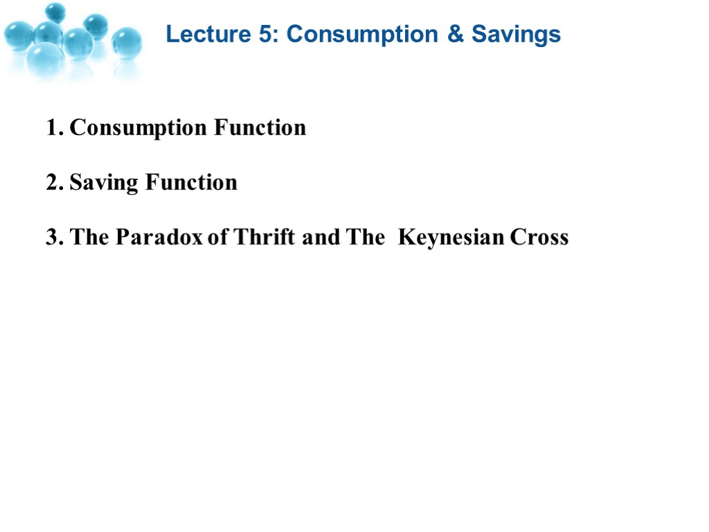Lecture 5 consumption savings lecture 5 consumption lecture 5 consumption savings 1 consumption function 2 saving function 3 pooptronica
