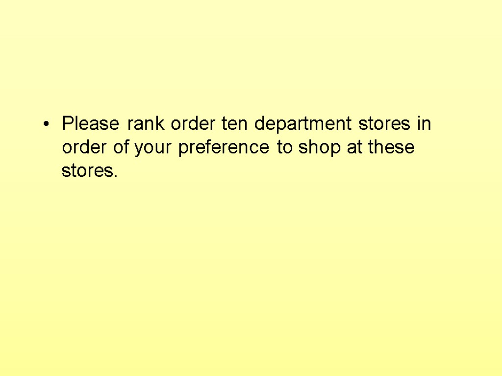 Please rank order ten department stores in order of your preference to shop at