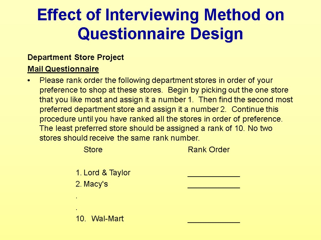 Effect of Interviewing Method on Questionnaire Design Department Store Project Mail Questionnaire Please rank