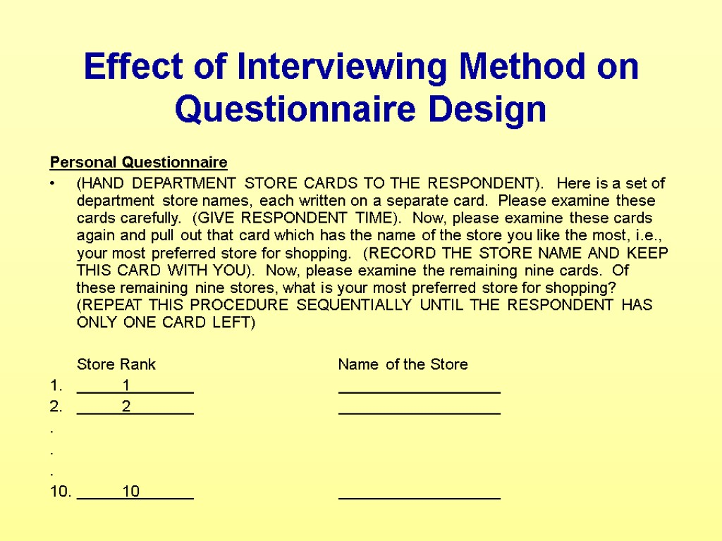 Effect of Interviewing Method on Questionnaire Design Personal Questionnaire (HAND DEPARTMENT STORE CARDS TO