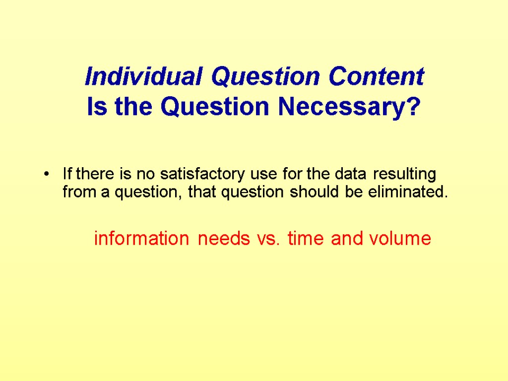 Individual Question Content Is the Question Necessary? If there is no satisfactory use for