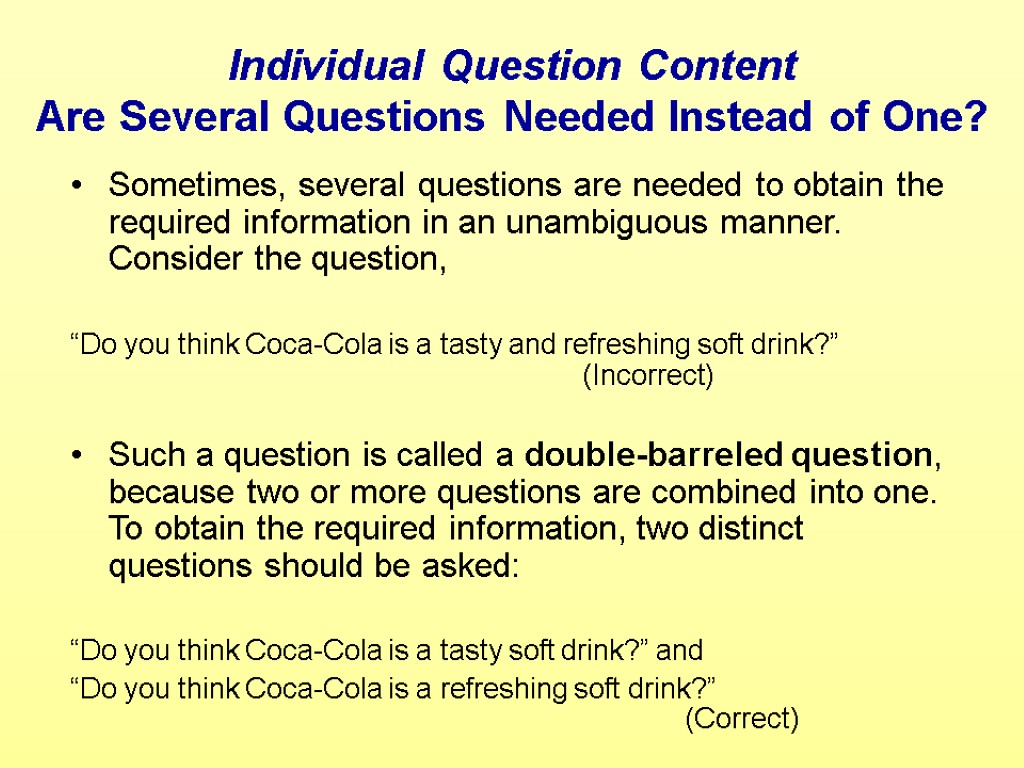 Individual Question Content Are Several Questions Needed Instead of One? Sometimes, several questions are