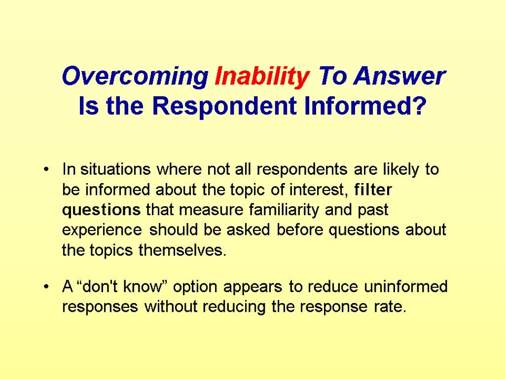 Overcoming Inability To Answer Is the Respondent Informed? In situations where not all respondents
