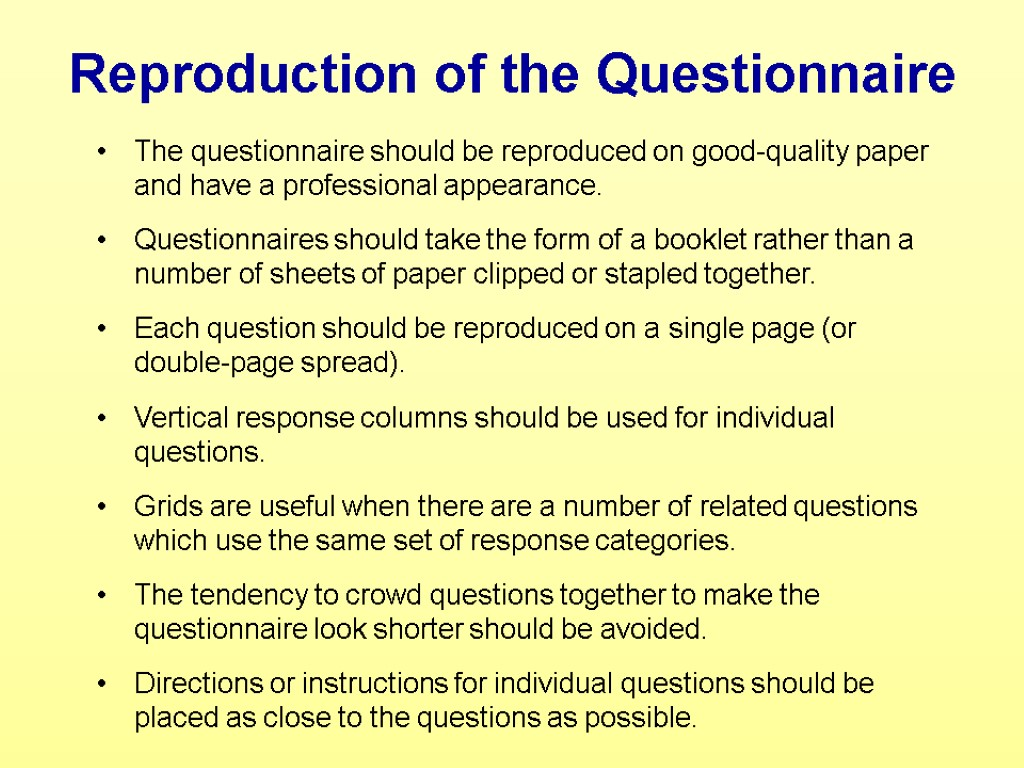 Reproduction of the Questionnaire The questionnaire should be reproduced on good-quality paper and have