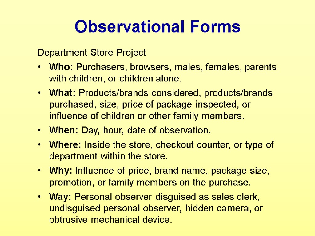 Observational Forms Department Store Project Who: Purchasers, browsers, males, females, parents with children, or