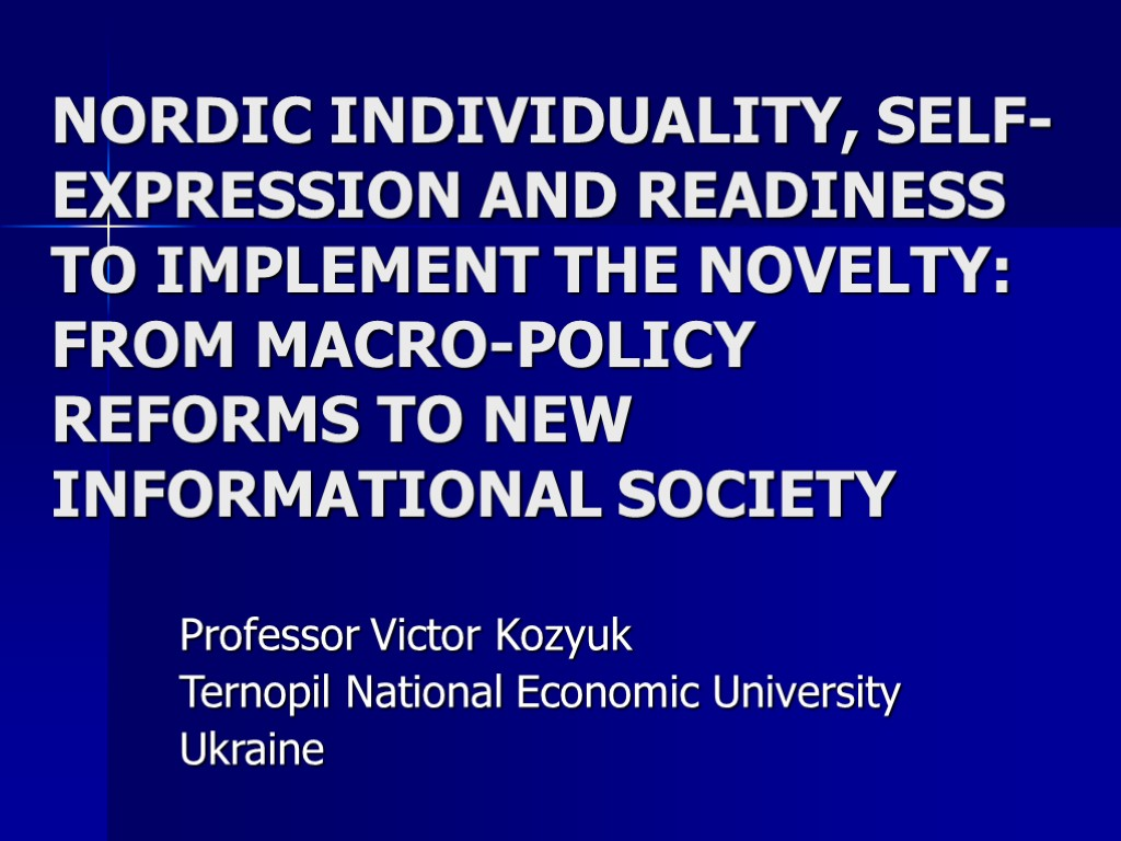 NORDIC INDIVIDUALITY, SELF-EXPRESSION AND READINESS TO IMPLEMENT THE NOVELTY: FROM MACRO-POLICY REFORMS TO NEW