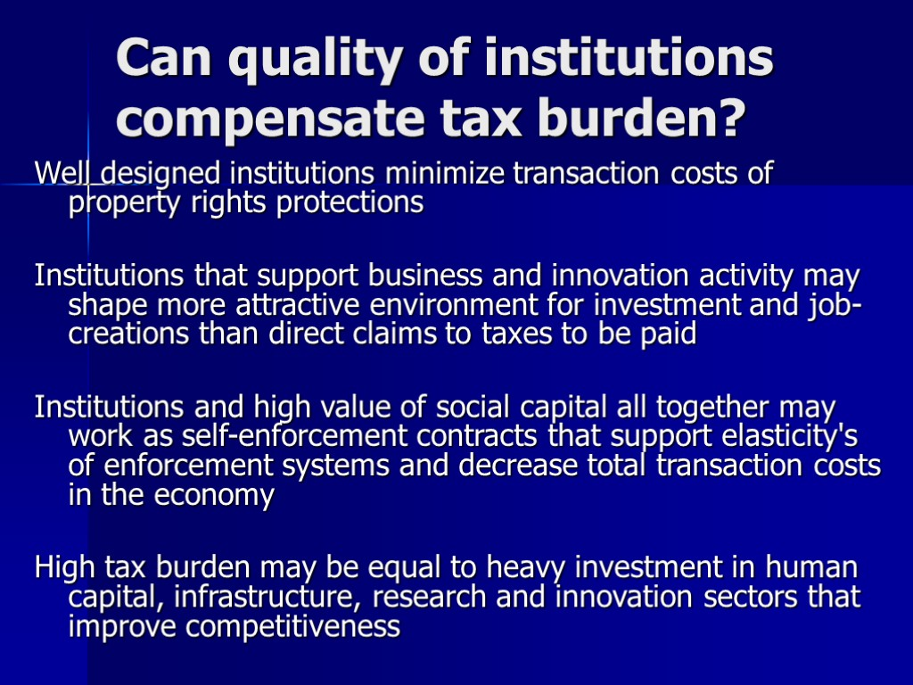 Can quality of institutions compensate tax burden? Well designed institutions minimize transaction costs of