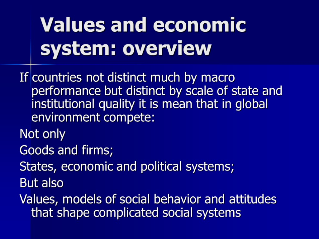 Values and economic system: overview If countries not distinct much by macro performance but