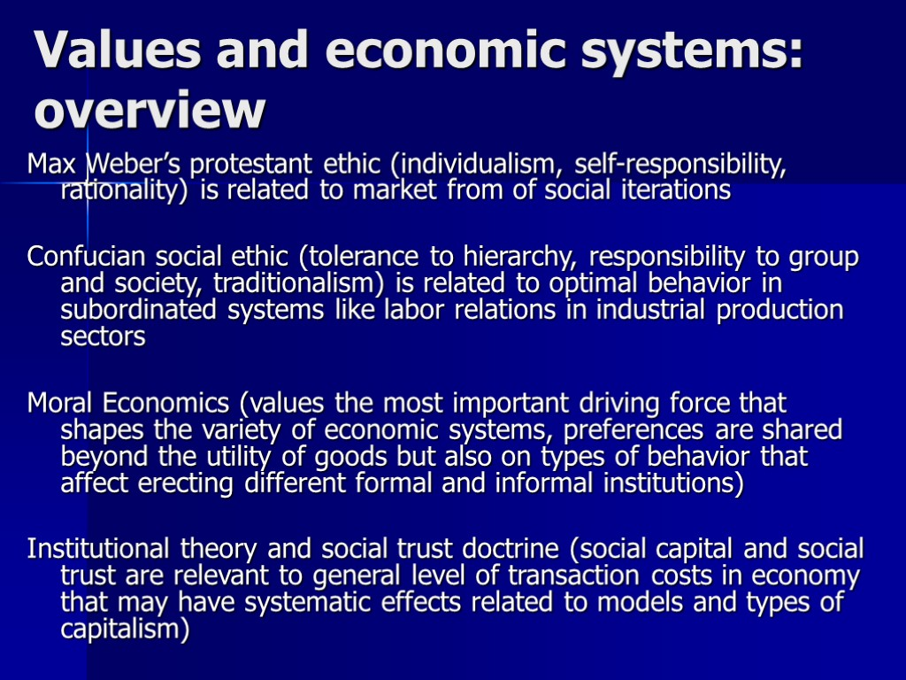 Values and economic systems: overview Max Weber's protestant ethic (individualism, self-responsibility, rationality) is related