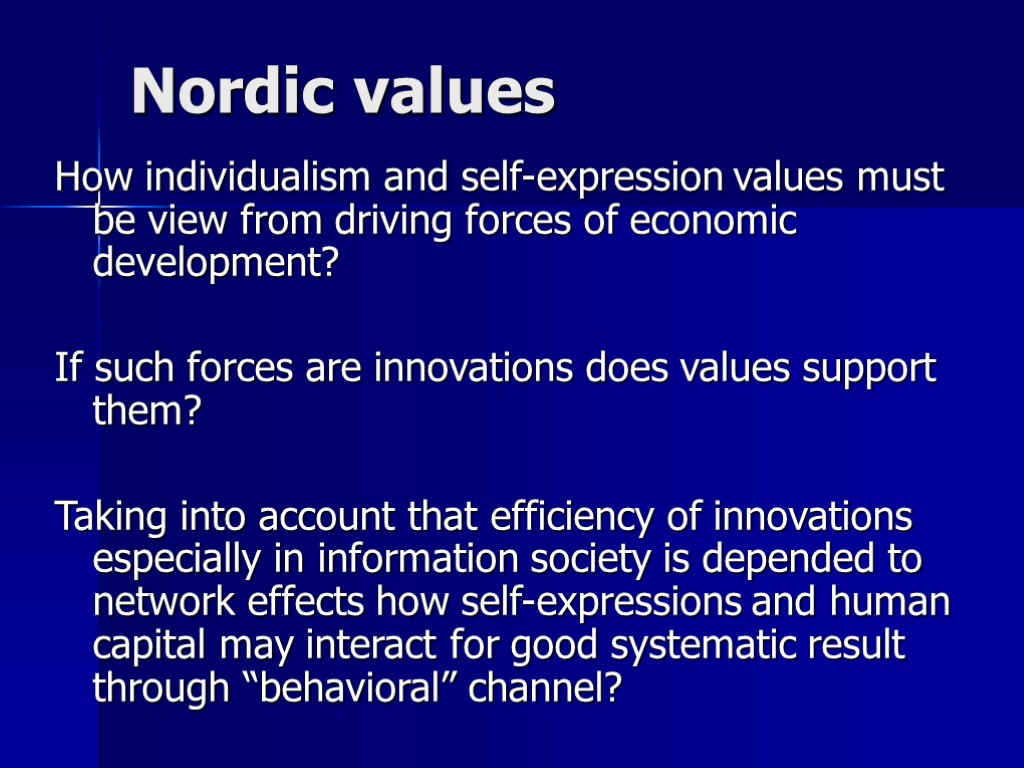 Nordic values How individualism and self-expression values must be view from driving forces of