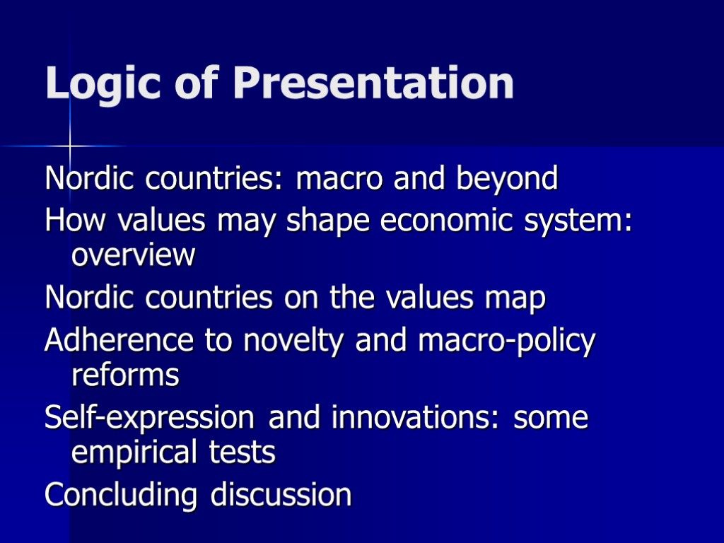 Logic of Presentation Nordic countries: macro and beyond How values may shape economic system:
