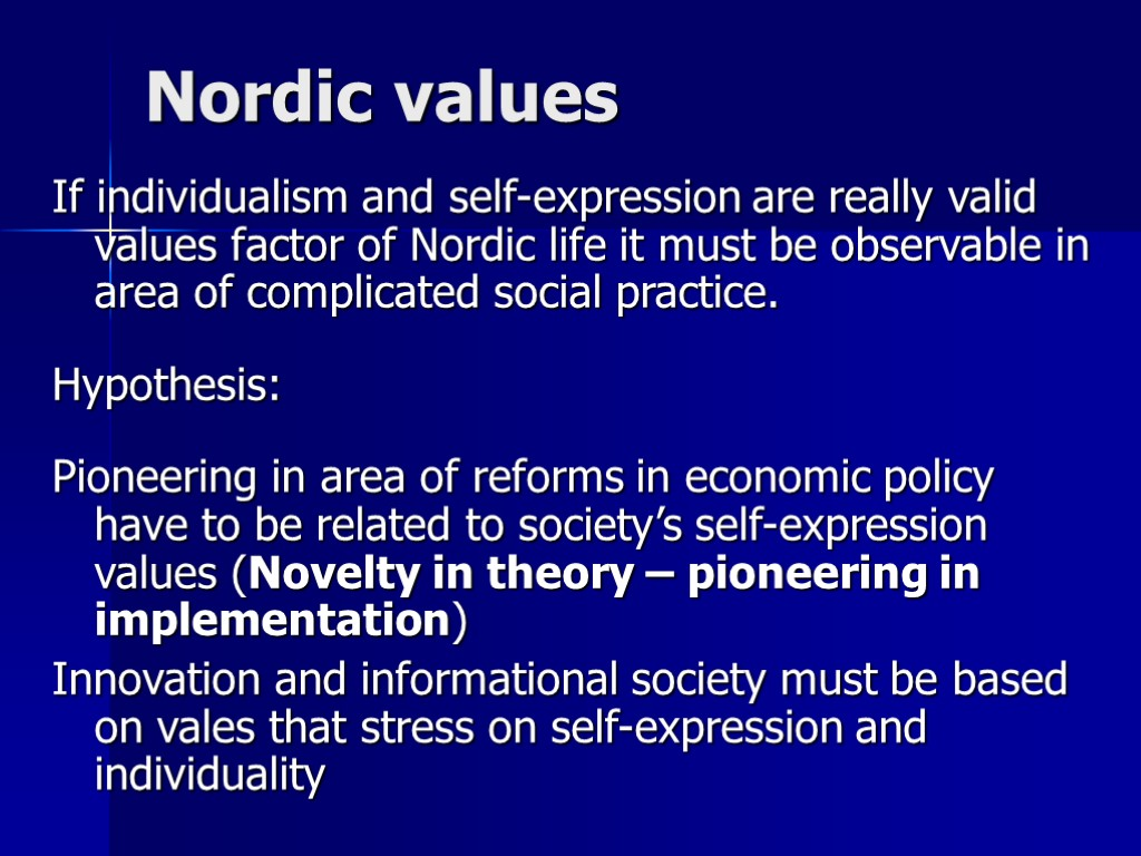 Nordic values If individualism and self-expression are really valid values factor of Nordic life