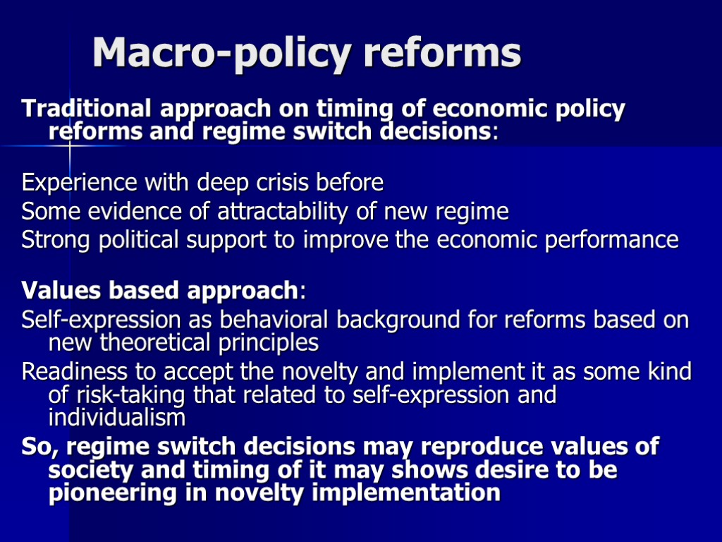 Macro-policy reforms Traditional approach on timing of economic policy reforms and regime switch decisions: