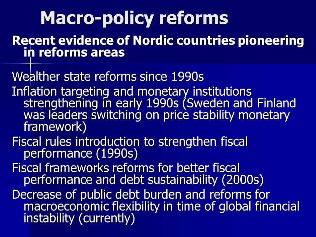 Macro-policy reforms Recent evidence of Nordic countries pioneering in reforms areas Wealther state reforms