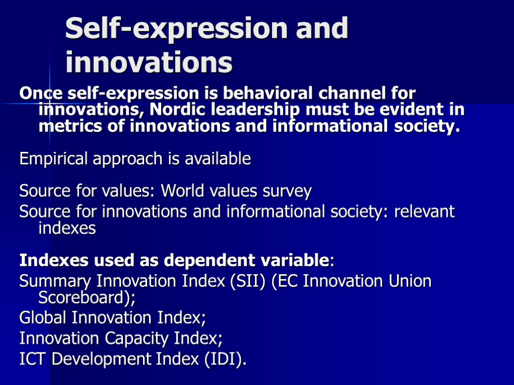 Self-expression and innovations Once self-expression is behavioral channel for innovations, Nordic leadership must be