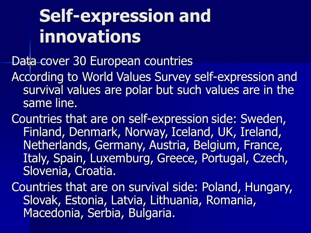 Self-expression and innovations Data cover 30 European countries According to World Values Survey self-expression