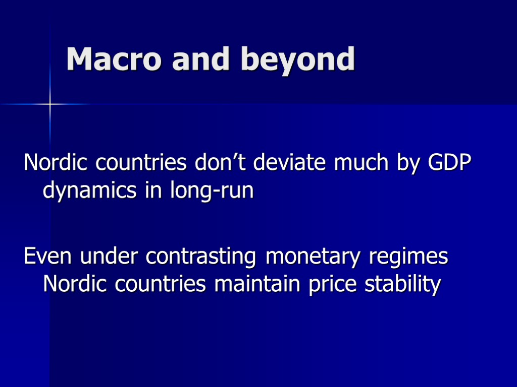 Macro and beyond Nordic countries don't deviate much by GDP dynamics in long-run Even