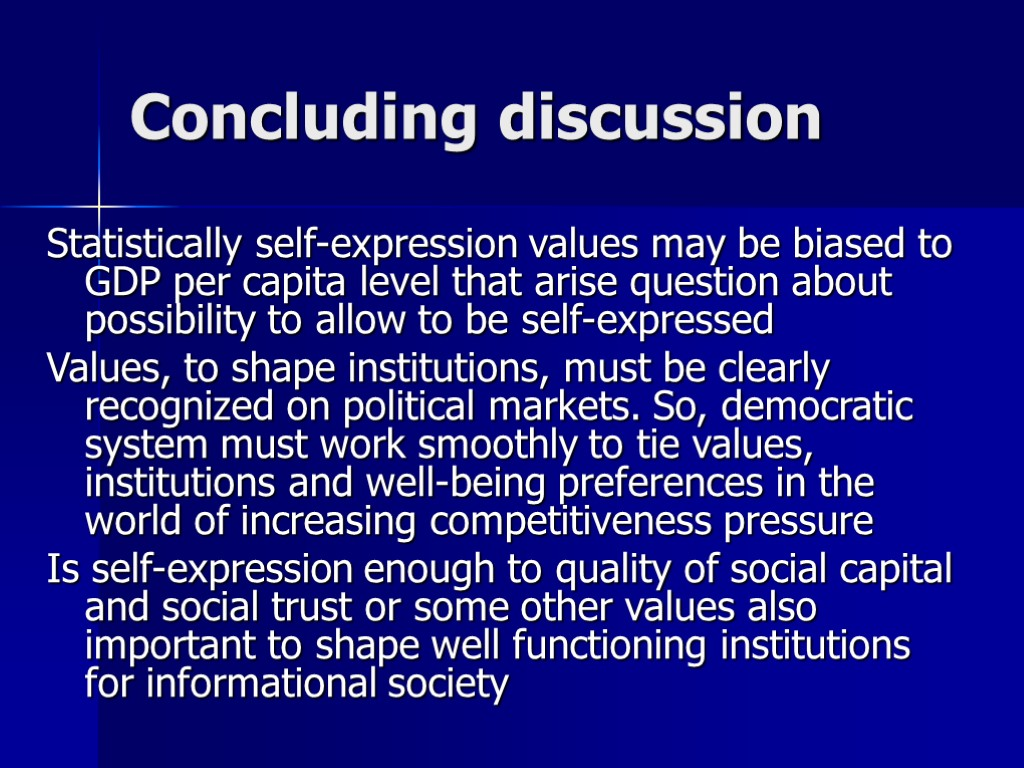Concluding discussion Statistically self-expression values may be biased to GDP per capita level that