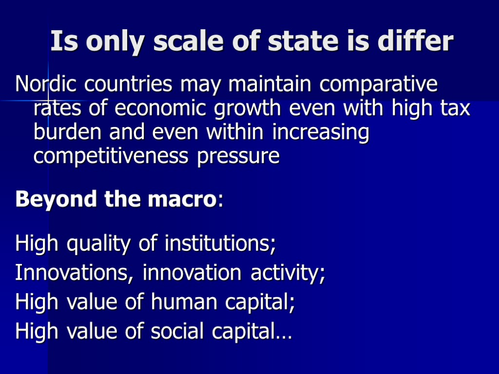 Is only scale of state is differ Nordic countries may maintain comparative rates of