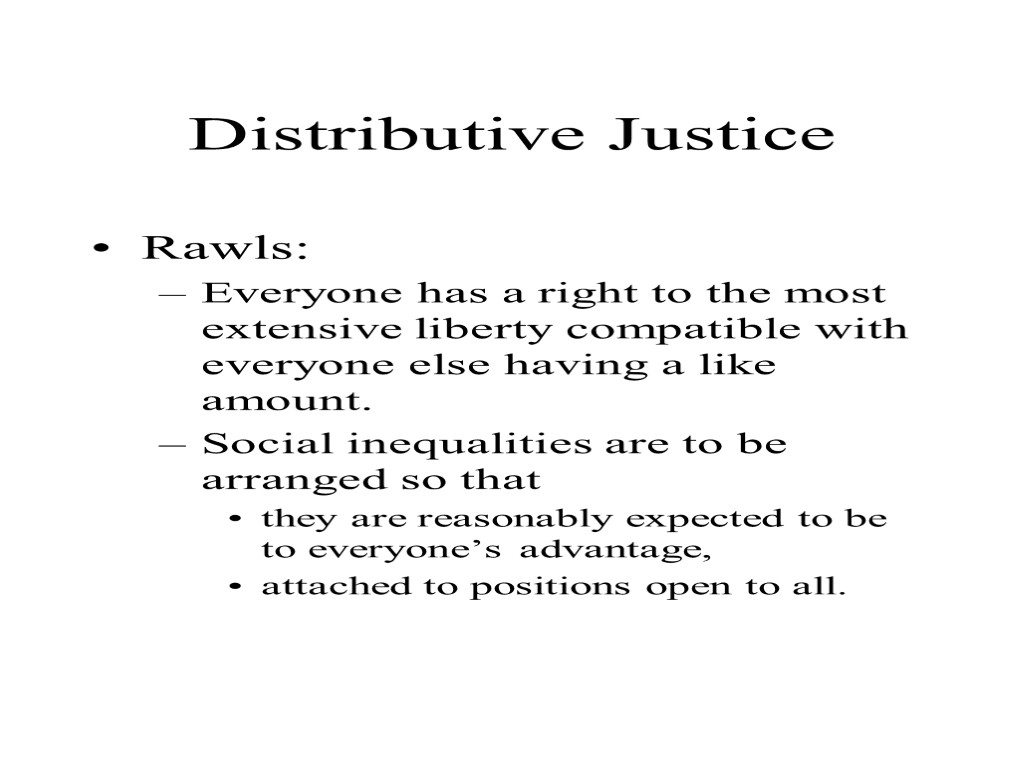 equal distribution of advantage in rawls explanation of distributive justice Rawls' mature theory of social justice being that belongs to the political association of free and equal persons (rawls focuses on the political.