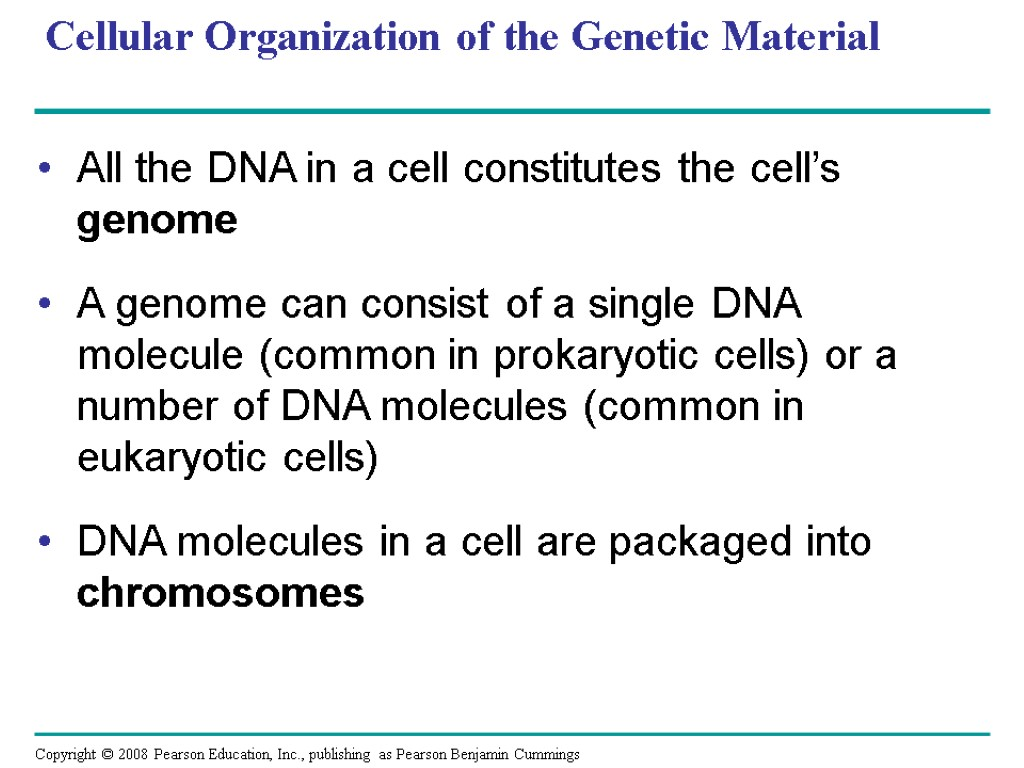 Cellular Organization of the Genetic Material All the DNA in a cell constitutes the