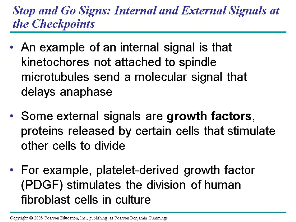 Stop and Go Signs: Internal and External Signals at the Checkpoints An example of
