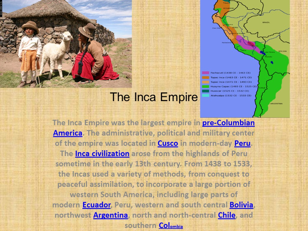the incan empire and its importance to the history of america The inca ruler, atahualpa, is one of the key figures in the history of the european colonialization of south america as the last emperor of the largest empire in pre-columbian empire, atahualpa was an immensely powerful leader.