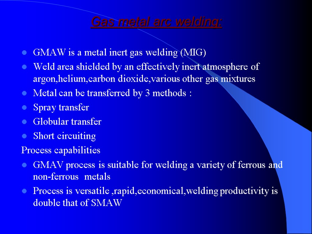 Welding Process Purposes Of This Report To Components Together With Brazing And Variety Arc Gas Metal Gmaw Is A Inert Mig