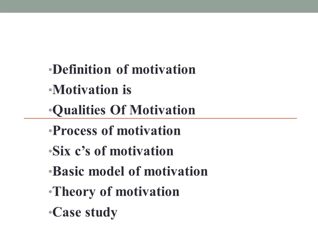 definition of motivation Incentive theory of motivation the incentive theory suggests that people are motivated to do things because of external rewards documents similar to definition and theories of motivation.