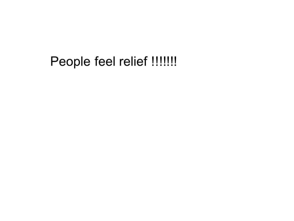 People feel relief !!!!!!!