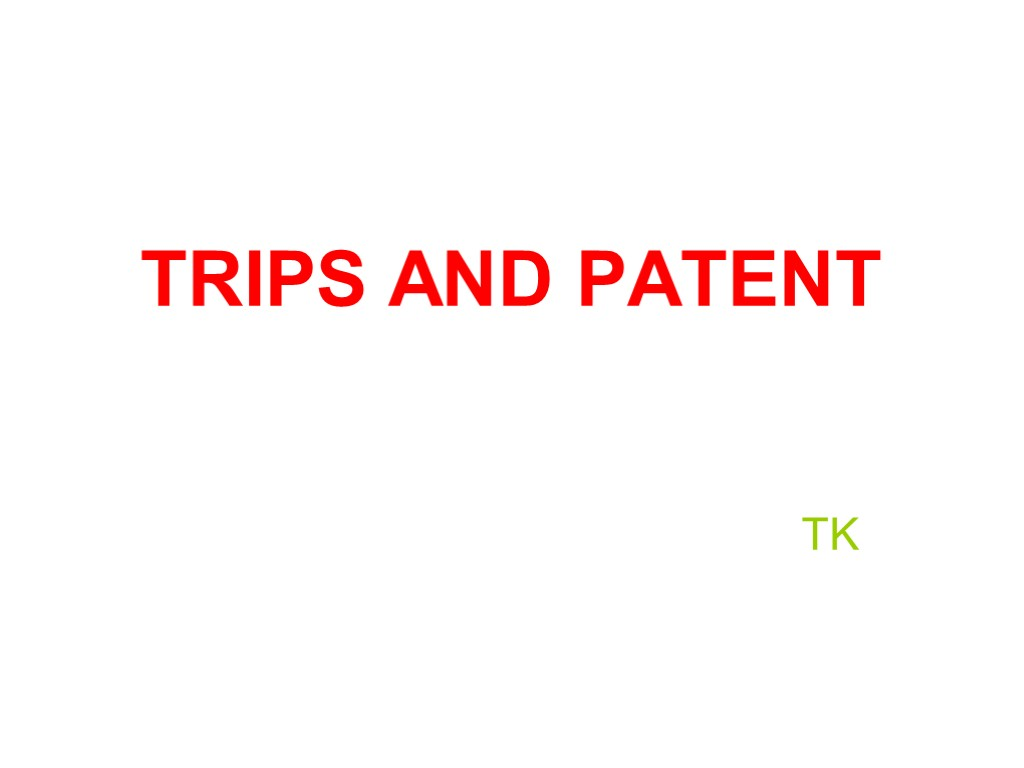 TRIPS AND PATENT TK
