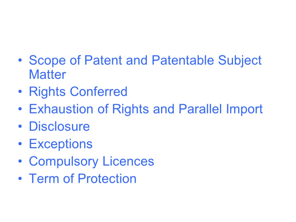 Scope of Patent and Patentable Subject Matter Rights Conferred Exhaustion of Rights and Parallel