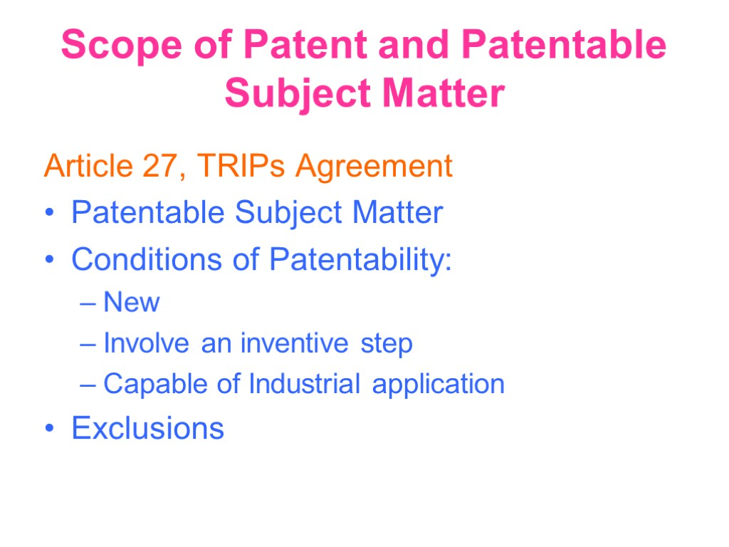 Scope of Patent and Patentable Subject Matter Article 27, TRIPs Agreement Patentable Subject Matter