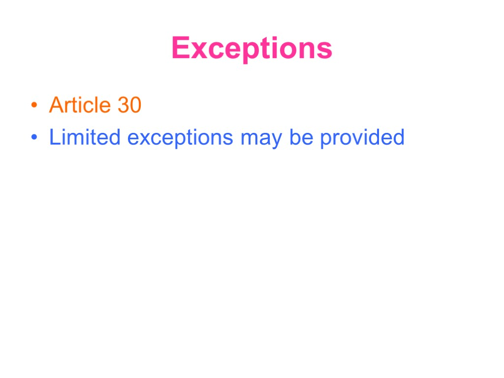 Exceptions Article 30 Limited exceptions may be provided