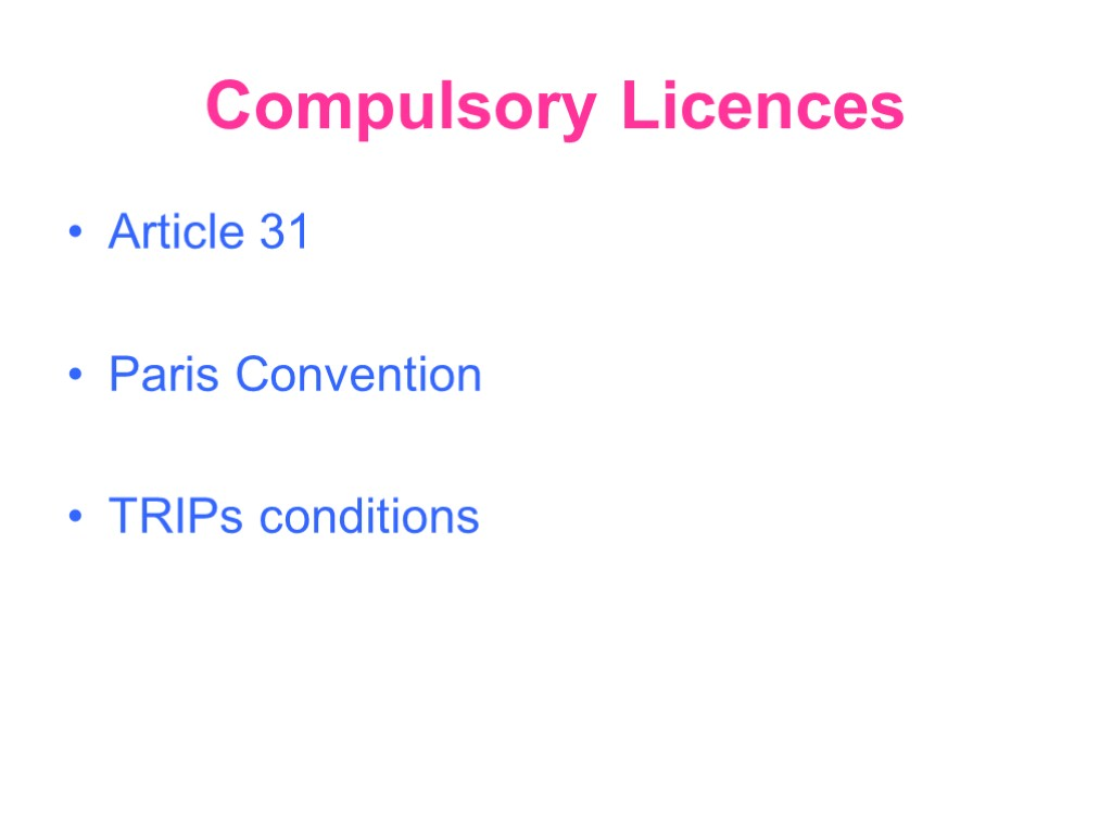 Compulsory Licences Article 31 Paris Convention TRIPs conditions