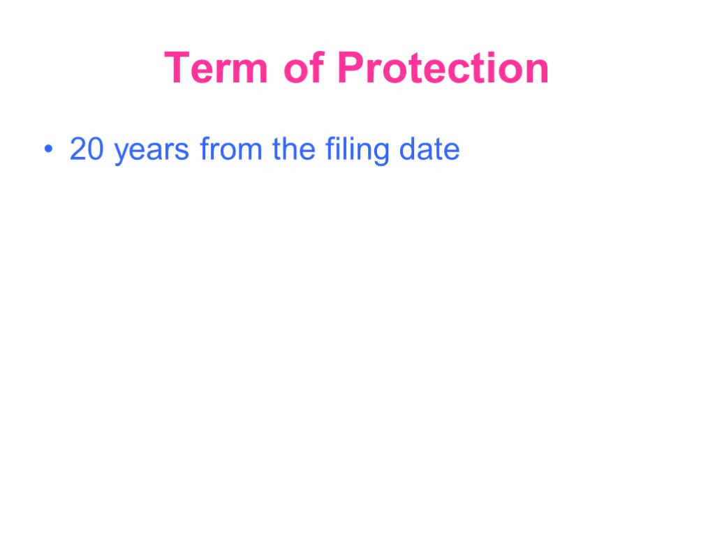 Term of Protection 20 years from the filing date